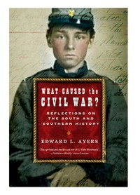 Ayers; What Caused The Civil War